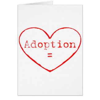 Adoption = Love Card