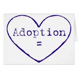 Adoption = love in blue greeting cards