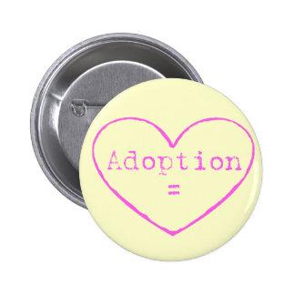 Adoption = love in pink button