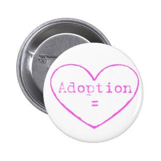 Adoption = love in pink pinback button