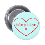Adoption = Love in red Pinback Button