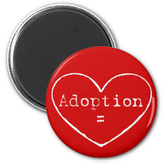 Adoption = love in white magnet