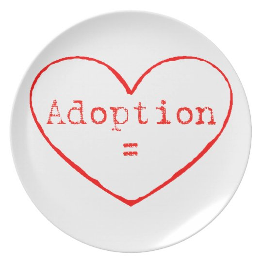 Adoption = Love Melamine Plate