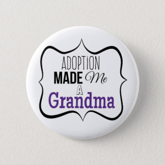 Adoption Made Me a Grandma Button