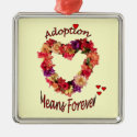 Adoption Means Forever Ornament