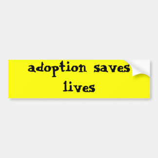 adoption saves lives bumper sticker