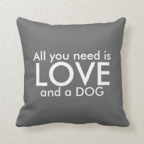 Adorable All you need is Love, and a dog - pillow