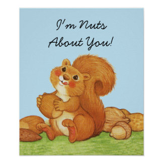 Adorable soy Nuts sobre usted ardilla Poster