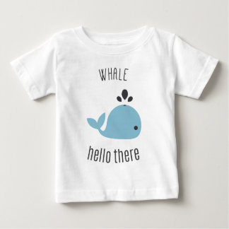 Adorable Whale (Well) Hello There! Baby T-Shirt