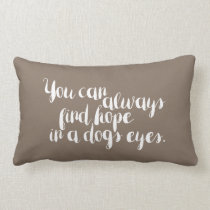 Adorable You Can Always find Hope - pillow