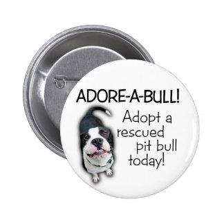 Adore-A-Bull Pit Bull! 2 Inch Round Button