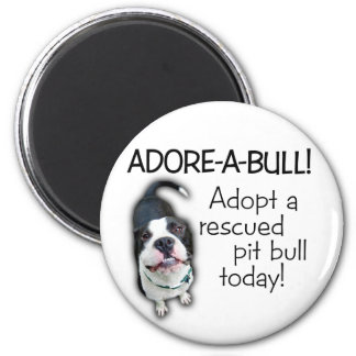 Adore-A-Bull Pit Bull! 2 Inch Round Magnet