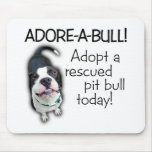 Adore-A-Bull Pit Bull! Mouse Pad