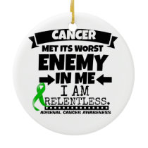 Adrenal Cancer Met Its Worst Enemy in Me Ceramic Ornament