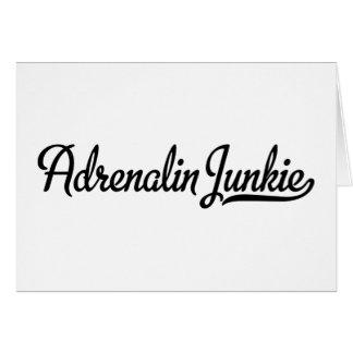 Adrenalin junkie greeting card