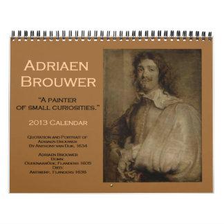Adriaen Brouwer 2013 Calendar