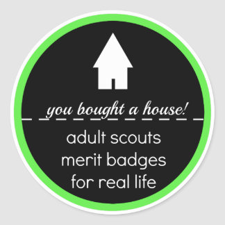 Adult Scout Merit Badge: Buying a House! Classic Round Sticker