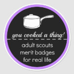 Adult Scout Merit Badge: You Cooked A Thing! Classic Round Sticker