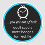 Adult Scout Merit Badge: You Got Out of Bed! Classic Round Sticker