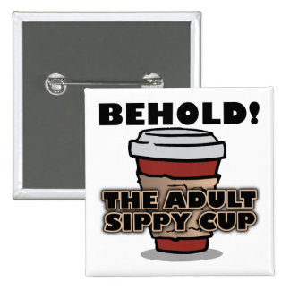 Adult Sippy Cup Coffee Funny Button Badge Pin