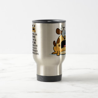 Adulthood Is Like The Vet, And We're All The Dogs Travel Mug