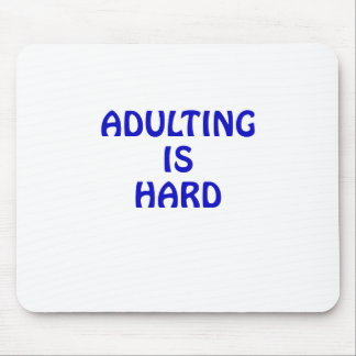 Adulting is Hard Mouse Pad