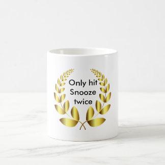 Adulting Only hit Snooze twice Coffee Mug