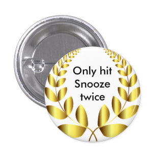 Adulting Only Hit Snooze Twice Pinback Button