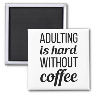 Adulting Without Coffee Magnet