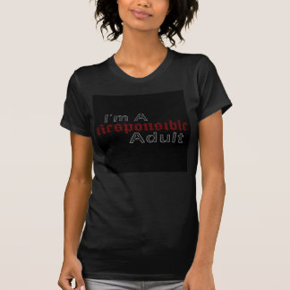 Adulto responsable (mujeres) camisetas