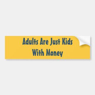 Adults Are Just Kids Sticker Car Bumper Sticker