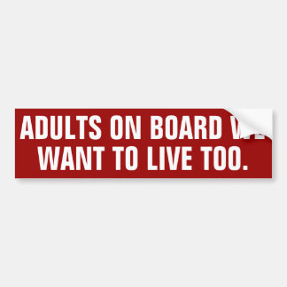 Adults on board we want to live too. car bumper sticker