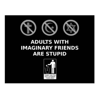 Adults With Imaginary Friends Are Stupid Postcard