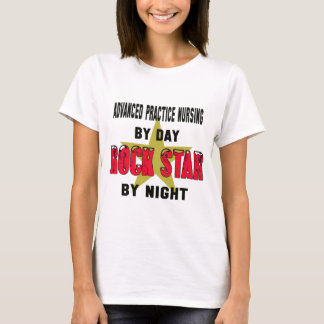 Advanced practice nursing by Day rockstar by night T-Shirt