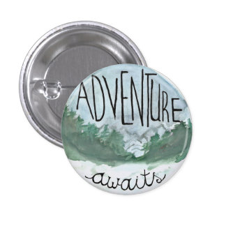 Adventure Awaits Pinback Button