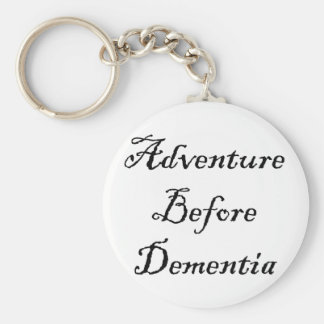 Adventure Before Dementia Key Chain Funny Gift