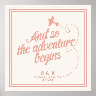 Adventure Begins | Destination Wedding - Pink Poster