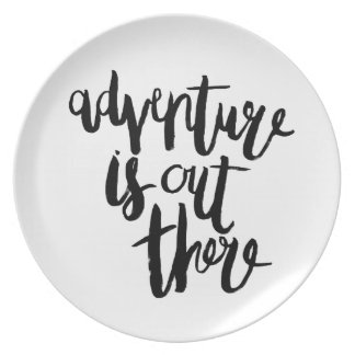 Adventure  is Out There Dinner Plate