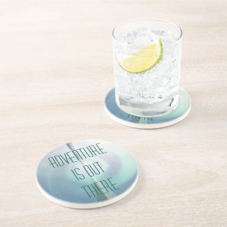 Adventure is out there drink coaster
