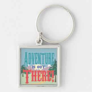 Adventure is out There! Keychain