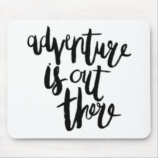 Adventure  is Out There Mouse Pad