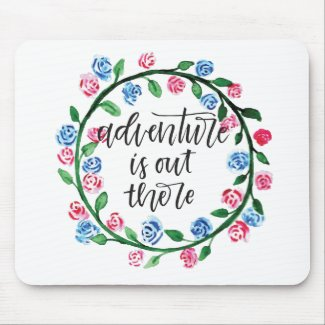 Adventure Is Out There Mousepad