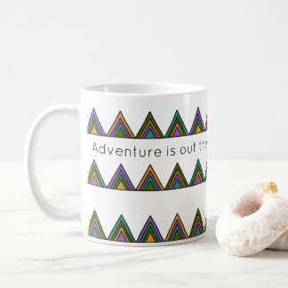 Adventure is out there - Mug