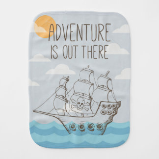 Adventure is out there nautical pirate ship baby burp cloth