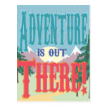 Adventure is out There! Postcard