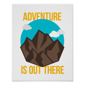 """""""Adventure is out there"""" Poster"""
