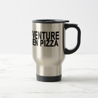 ADVENTURE  then pizza . Travel Mug