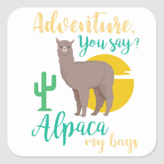 Adventure You Say? Alpaca My Bags Funny Travel Square Sticker