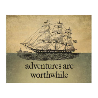 Adventures Are Worthwhile Wood Canvas