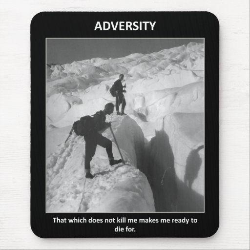 adversity-that-which-does-not-kill-me-makes-me mouse pad